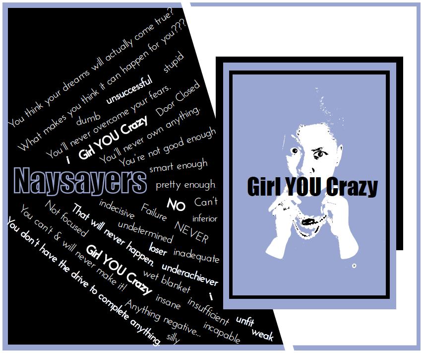 NaysayersGYC Girl YOU Crazy